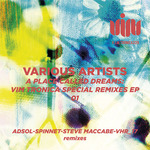 A Place Called Dreams: VIM Tronica Special Remixes EP 01