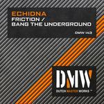 Friction/Bang The Underground