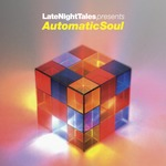 Late Night Tales Presents Automatic Soul (Selected & Mixed By Groove Armada's Tom Findlay)