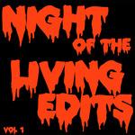 Night Of The Living Edits Vol 1
