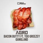 Bacon Butty / Gangland