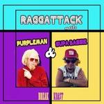 Raggattack Meets Purpleman & Supabassie