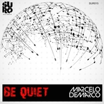 DEMARCO, Marcelo - Be Quiet (Front Cover)
