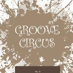 Groove Circus Vol 10