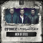 E-FORCE/FREQUENCERZ - Men Of Steel (Front Cover)