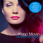 Keep Movin: Late Nite House Grooves Vol 10