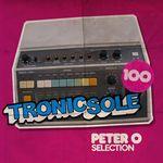 Tronicsole 100: Peter O Selection