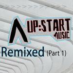 Upstart Music Remixed, Pt. 1