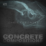 CHRONSKY, Chris - Concrete Compositions (Front Cover)