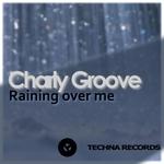 Raining Over Me
