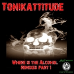 Where Is The Alcohol (remixes) Pt 1