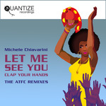 Let Me See You: Clap Your Hands (ATFC remixes)