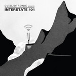 Djedjotronic Presents Interstate 101
