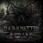 VARIOUS - D Ark Matter The Beginning Of The End (Front Cover)