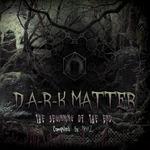 D Ark Matter The Beginning Of The End