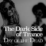 The Dark Side Of Trance - Day Of The Dead