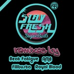 Stay Fresh Remixed
