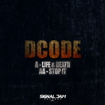 DCODE - Life & Death / Stop It (Front Cover)