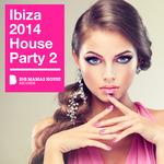 Ibiza 2014 House Party 2