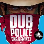 Dub Police Dnb (remixes)