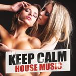 Keep Calm House Music