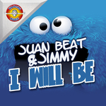JUAN BEAT/JIMMY - I Will Be (Front Cover)