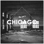 This Ain't Chicago: Good Vibes House Vol 8