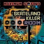Skateland Killer Riddim