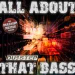 All About That Dubstep Bass The Mashup (remix album)