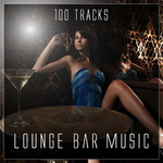 Lounge Bar Music: 100 Tracks