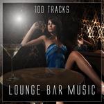 Lounge Bar Music: 100 Tracks