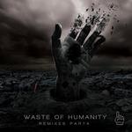 Waste Of Humanity Pt 4 (remixes)