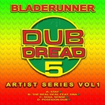 BLADERUNNER - Dub Dread 5 Artist Series Vol 1 (Front Cover)