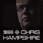 Militant Artists Presents Chris Hampshire