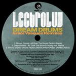Lectroluv Dream Drums (Junior Vasquez remixes)