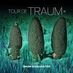 Tour De Traum IX