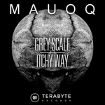 Grey Scale/Itchy Way