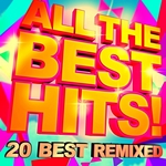 All The Best Hits! 20 Best Remixed