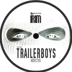 Trailerboys Addicted EP