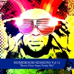 Homeroom Sessions Vol 11 Bronx Cheer Super Funky Mix