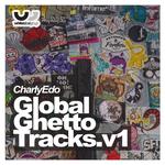 Global Ghetto Tracks Vol 1