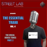 Streetlab Records Presents Essential Traxx Vol 4 The Vocal House Tunes Part 2