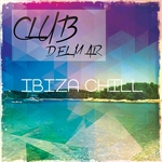 Club Del Mar Sessions Ibiza Chill Vol 1