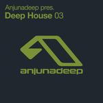 Anjunadeep presents Deep House 03