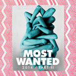 Get Physical Music presents: Most Wanted 2014 Pt 2