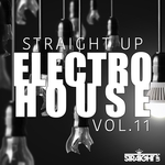 Straight Up Electro House Vol 11