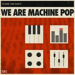 VARIOUS - We Are Machine Pop (Front Cover)