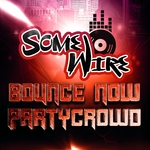 Bounce Now Partycrowd (remixes)