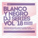 Blanco Y Negro DJ Series Vol 18 (acapellas special edition)