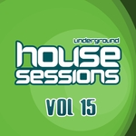 Underground House Sessions Vol 15